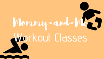 Mommy and Me Workout Classes