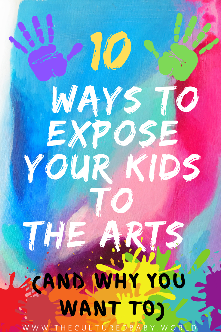 Artistic Creation - 10 Ways to Expose Your Kids to the Arts (And Why You Want To)