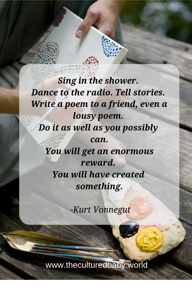 Kurt Vonnegut Quote - 10 Ways to Expose Your Kids to the Arts (And Why You Want To)