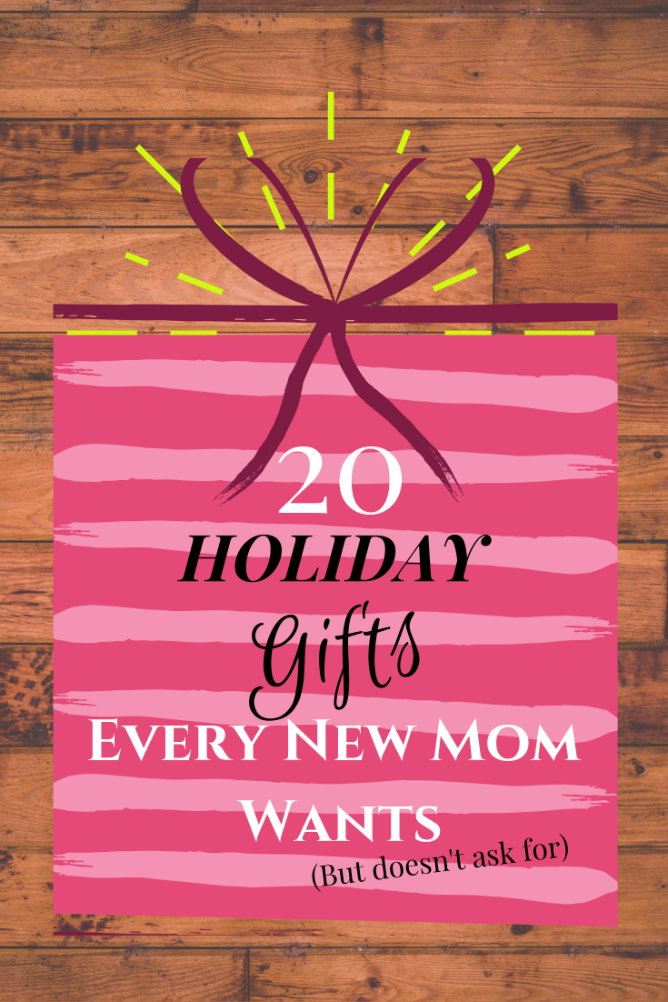 20 Holiday Gifts Every New Mom Wants (But doesn't ask for)