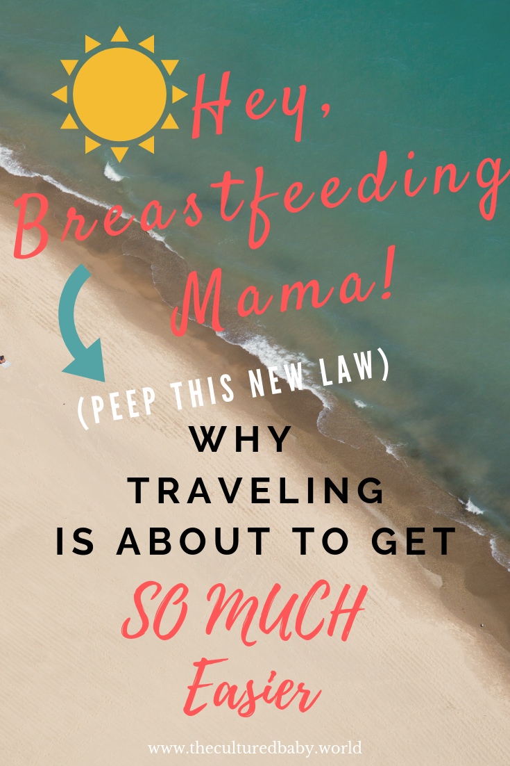 Breastfeeding Mama: The New Law That Is Going to Make Traveling So Much Easier #breastfeeding #travelingwithkids #traveltips