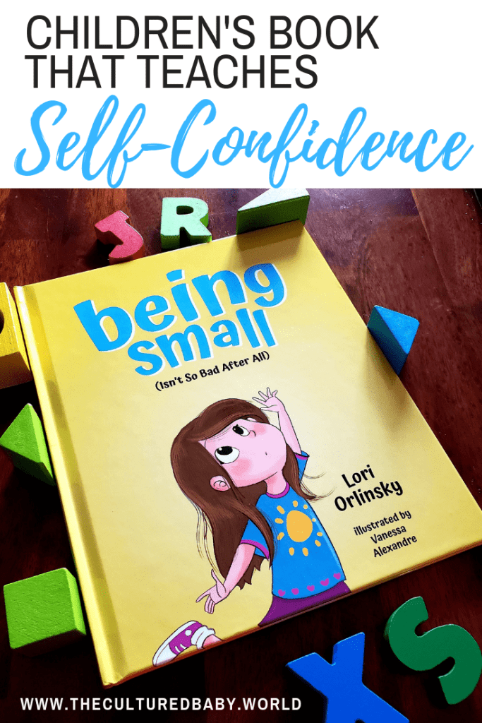 Children's Book That Teaches Self- Confidence: Being Small (Isn't So Bad After All)