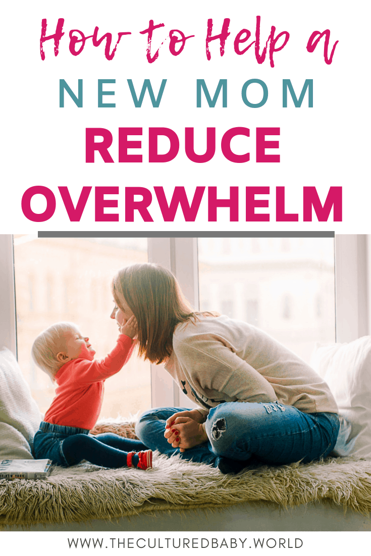 How to Help a New Mom Reduce Overwhelm