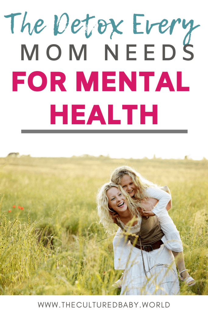 The Detox Every Mom Needs For Mental Health